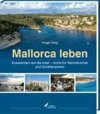 Mallorca leben - Auswandern auf die Insel - nichts für Warmduscher und Schattenparker.