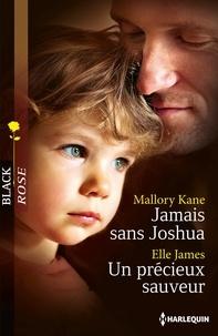 Mallory Kane et Elle James - Jamais sans Joshua - Un précieux sauveur.
