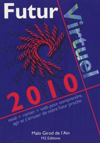 Malo Girod de l'Ain - 2010 futur virtuel.