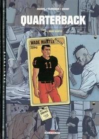 Malo Kerfriden et David Chauvel - Quarterback Tome 1 : Wade Mantle.