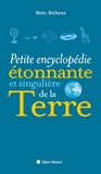 Malo Richeux - Petite encyclopédie étonnante et singulière de la Terre.