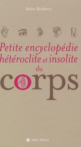 Malo Richeux - Petite Encyclopédie hétéroclite et insolite du corps.