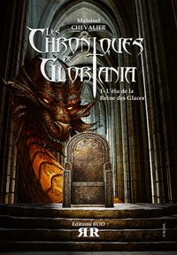 Maloisel Chevalier - Les chroniques de Gloriania Tome 1 : L'élu de la Reine des Glaces.