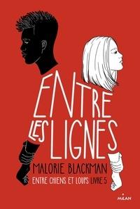 Malorie Blackman - Entre chiens et loups, Tome 05 - Entre les lignes.
