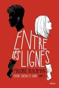 Malorie Blackman - Entre chiens et loups Tome 5 : Entre les lignes.