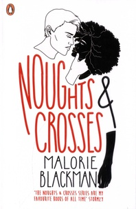 Malorie Blackman - The Noughts & Crosses sequence Tome 1 : Noughts & Crosses.