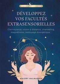 Malory Malmasson - Développez vos facultés extrasensorielles.