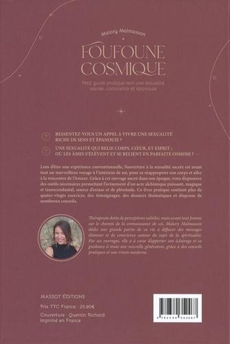 Foufoune cosmique. Petit guide pratique vers une sexualité sacrée, consciente et épanouie