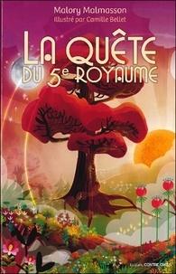 Malory Malmasson et Camille Bellet - La quête du 5e royaume - Pour instaurer l'harmonie en soi et dans toutes ses relations. Avec 1 jeu de cartes divinatoires.