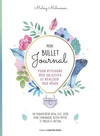 Livres téléchargeables gratuitement pour les lecteurs mp3 Mon bullet journal pour atteindre mes objectifs et réaliser mes rêves iBook (Litterature Francaise) 9782849335475 par Malory Malmasson