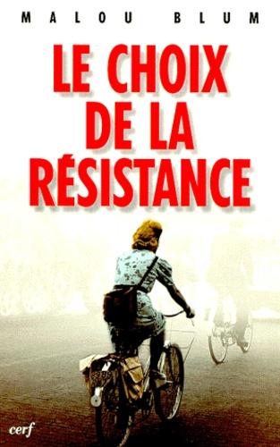 Malou Blum - Le choix de la résistance.