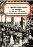 Malou Haine - Les facteurs d'instruments de musique à Paris au XIXe siècle - Des artisans face à l'industrialisation.