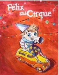 Malou Ravella et Catherine Caroff - Félix au cirque.