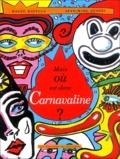Malou Ravella et Jean-Marc Eusébi - Mais où est donc Carnavaline ?.