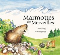 Malou Ravella et Florence Schumpp - Marmottes des merveilles.