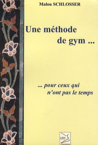 Malou Schlosser - Une méthode de gymnastique pour ceux qui n'ont pas le temps.