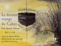 Malou Walch - Le dernier voyage du Cabro - Une légende rhénane.