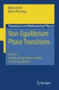 Malte Henkel et Michel Pleimling - Non-Equilibrium Phase Transitions 2 - Volume 2: Ageing and Dynamical Scaling Far from Equilibrium.