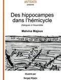 Malvina Majoux - Des hippocampes dans l'hémicycle - Dialogues à l'Assemblée.