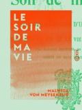 Malwida von Meysenbug - Le Soir de ma vie - Suite des Mémoires d'une idéaliste.