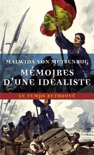 Malwida von Meysenbug - Mémoires d'une idéaliste.