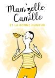 Mam'zelle Camille - Mam'zelle Camille et la bonne humeur.