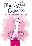 Mam'zelle Camille - Mam'zelle Camille et la confiance en soi.