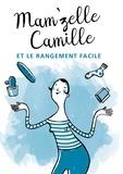 Mam'zelle Camille - Mam'zelle Camille et le rangement facile.