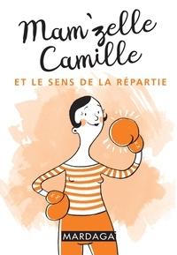 Histoiresdenlire.be Mam'zelle Camille et le sens de la répartie Image