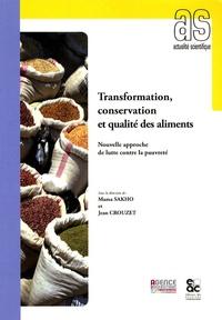 Mama Sakho et Jean Crouzet - Transformation, conservation et qualité des aliments - Nouvelle approche de lutte contre la pauvreté.