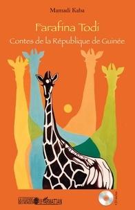 Mamadi Kaba - Farafina Todi - Contes de la République de Guinée.