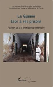 Mamadou Aliou Barry - La Guinée face à ses prisons - Rapport de la Commission pénitentiaire.