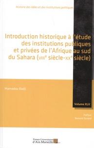Mamadou Badji - Introduction historique à l'étude des institutions publiques et privées de l'Afrique au sud du Sahara (VIIIe-XXe siècle).