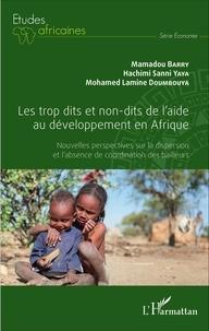 Mamadou Barry et Hachimi Sanni Yaya - Les trop dits et non-dits de l'aide au développement en Afrique - Nouvelles perspectives sur la dispersion et l'absence de coordination des bailleurs.