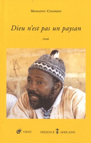 Mamadou Cissokho - Dieu n'est pas un paysan.