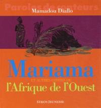 Mamadou Diallo - Mariama et autres contes de l'Afrique de l'Ouest.