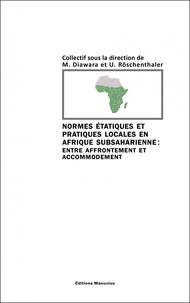 Normes étatiques et pratiques locales en Afrique subsaharienne : entre affrontement et accomodement.pdf