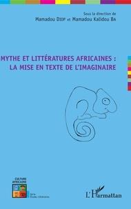 Mamadou Diop et Mamadou Kalidou Ba - Mythe et littératures africaines : la mise en texte de l'imaginaire.