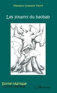Mamadou Dramane Traoré - Les soupirs du baobab.