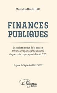 Mamadou Gando Bah - Finances publiques - La modernisation de la gestion des finances publiques en Guinée d'après la loi organique du 6 août 2012.
