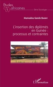 Mamadou Gando Barry - L'insertion des diplômés en Guinée : processus et contraintes.