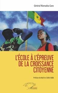 Mamadou Gaye - L'école à l'épreuve de la croissance citoyenne.