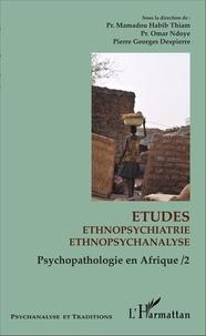 Mamadou Habib Thiam et Omar Ndoye - Psychopathologie en Afrique - Tome 2, Etudes d'ethnopsychiatrie, d'ethnopsychanalyse.