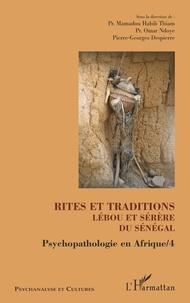 Mamadou Habib Thiam et Omar Ndoye - Psychopathologie en Afrique - Tome 4, Rites et traditions Lébou et Sérère du Sénégal.
