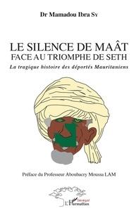 Le silence du Maât face au triomphe de Seth - La tragique histoire des déportés Mauritaniens.pdf