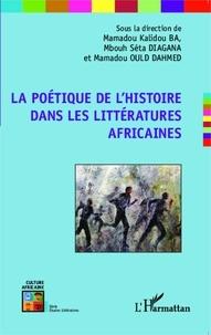 Mamadou Kalidou Ba et M'Bouh Séta Diagana - La poétique de l'histoire dans les littératures africaines.