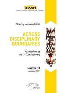 Ebook téléchargement gratuit pour kindle Across disciplinary boundaries  - Publications of the ITECOM Academy 9782343192031 en francais par Mamadou Kandji DJVU PDF RTF