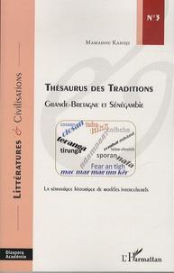 Mamadou Kandji - Thésaurus des traditions, Grande-Bretagne et Sénégambie - La sémantique historique de modèles interculturels.