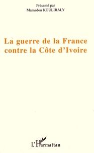 Mamadou Koulibaly et Antoine Ahua - La guerre de la France contre la Côte d'Ivoire.