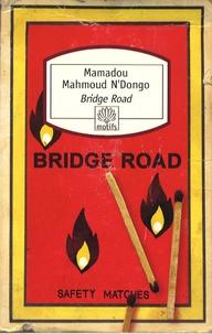 Mamadou Mahmoud N'Dongo - Bridge Road.